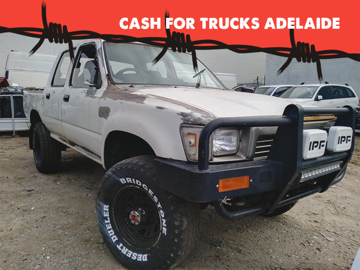 Cash for Truck Adelaide and Surrounds